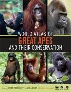 World Atlas of Great Apes and Their Conservation - Caldecott, Julian Miles, Lera