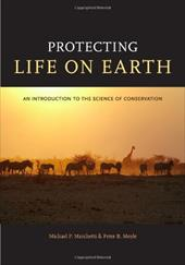 Protecting Life on Earth: An Introduction to the Science of Conservation - Marchetti, Michael P. / Moyle, Peter B.