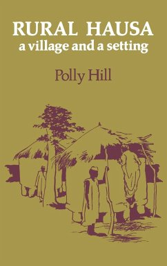Rural Hausa: A Village and a Setting - Hill, Polly Polly, Hill