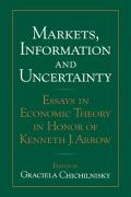 Markets, Information and Uncertainty: Essays in Economic Theory in Honor of Kenneth J. Arrow