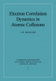 Electron Correlation Dynamics in Atomic Collisions - J. H. McGuire