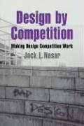 Design by Competition: Making Design Competition Work