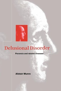 Delusional Disorder: Paranoia and Related Illnesses - Munro, Alistair Alistair, Munro