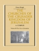 Churches of the Crusader Kingdom of Jerusalem: Volume 3, the City of Jerusalem - Denys Pringle
