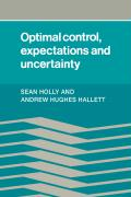 Optimal Control, Expectations and Uncertainty