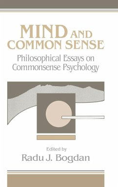 Mind and Common Sense: Philosophical Essays on Common Sense Psychology - Bogdan, J. (ed.)
