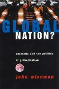 Global Nation?: Australia and the Politics of Globalisation