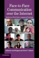 Face-to-Face Communication Over the Internet - Arvid Kappas; Nicole C. Kramer