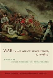 War in an Age of Revolution, 1775-1815 - Chickering, Roger / Forster, Stig