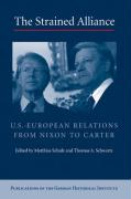 The Strained Alliance: U.S.-European Relations from Nixon to Carter