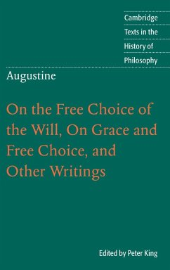 On the Free Choice of the Will, on Grace and Free Choice, and Other Writings - Übersetzer: King, Peter