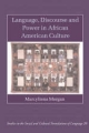 Language, Discourse and Power in African American Culture - Marcyliena H. Morgan