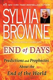 End of Days: Predictions and Prophecies about the End of the World - Browne, Sylvia / Harrison, Lindsay