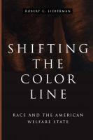 Shifting the Color Line: Race and the American Welfare State