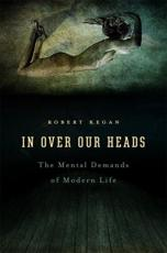In Over Our Heads - Robert Kegan