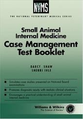 Small Animal Internal Medicine Case Management Test Booklet - Shaw, Darcy / Ihle, Sherri L.