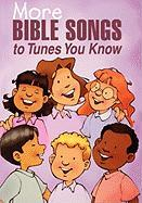 More Bible Songs to Tunes You Know