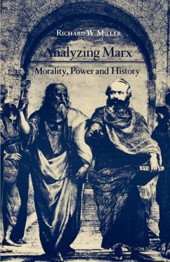 Analyzing Marx: Morality, Power and History - Miller, Richard W.