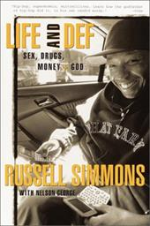 Life and Def: Sex, Drugs, Money, + God - Simmons, Russell / George, Nelson