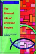 The Blessed Life of Christian Singles