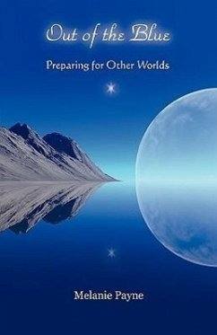 Out of the Blue - Preparing for Other Worlds - Payne, Melanie