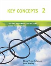 Key Concepts 2: Listening, Note Taking, and Speaking Across the Disciplines - Vestri Solomon, Elena / Shelley, John / Vestri, Solomon