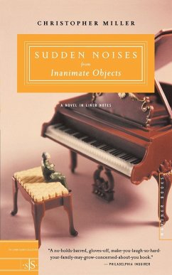 Sudden Noises from Inanimate Objects: A Novel in Liner Notes - Miller, Christopher