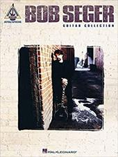 Bob Seger Guitar Collection - Hal Leonard Publishing Corporation