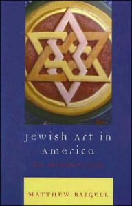 Jewish Art in America: An Introduction - Matthew Baigell