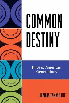 Common Destiny: Filipino American Generations - Lott, Juanita Tamayo