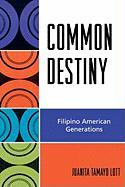 Common Destiny: Filipino American Generations