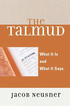 The Talmud: What It Is and What It Says - Neusner, Jacob