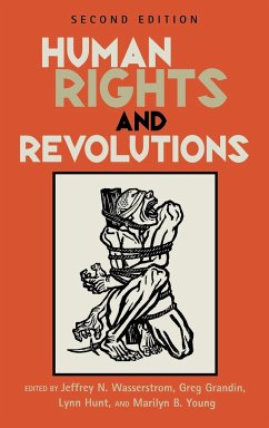 Human Rights and Revolutions (Revised) - Herausgeber: Wasserstrom, Jeffrey N. Hunt, Lynn Grandin, Greg