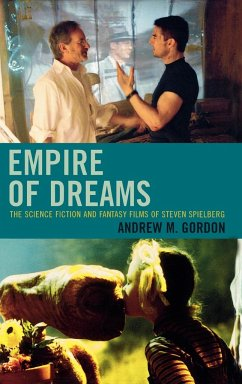 Empire of Dreams: The Science Fiction and Fantasy Films of Steven Spielberg - Gordon, Andrew M.
