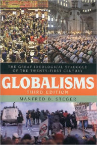 Globalisms: The Great Ideological Struggle of the Twenty-first Century - Manfred B. Steger