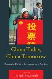 China Today, China Tomorrow: Domestic Politics, Economy, and Society - Fewsmith, Joseph