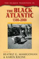 The Human Tradition in the Black Atlantic, 1500-2000