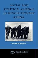 Social and Political Change in Revolutionary China: The Taihang Base Area in the War of Resistance to Japan, 1937d1945