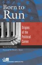 Born to Run: Origins of the Political Career - Gaddie, Ronald Keith / Boren, David