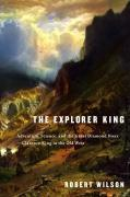 The Explorer King - Robert Wilson