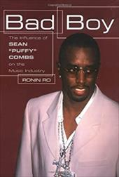 "Bad Boy: The Influence of Sean ""Puffy"" Combs on the Music Industry - Ronin, Ro / Ro, Ronin"