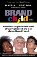 Brandchild: Remarkable Insights Into the Minds of Today's Global Kids & Their Relationships with Brands