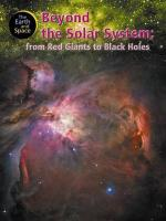 Beyond the Solar System: From Red Giants to Black Holes (Earth & Space)