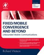 Fixed/Mobile Convergence and Beyond: Unbounded Mobile Communications
