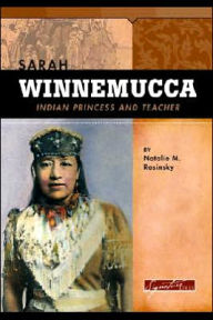Sarah Winnemucca: Scout, Activist, and Teacher (Signature Lives Series) - Natalie M. Rosinsky