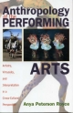 Anthropology of the Performing Arts - Anya Peterson Royce