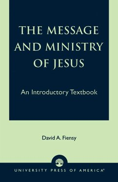 The Message and Ministry of Jesus: An Introductory Textbook - Fiensy, David a.