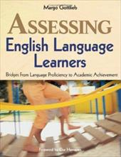 Assessing English Language Learners: Bridges from Language Proficiency to Academic Achievement - Gottlieb, Margo / Hamayan, Else
