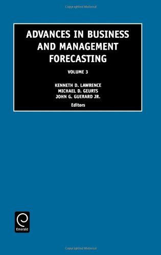 Advances in Business and Management Forecasting: 3 (Advances in Business & Management Forecasting) - Kenneth, D. Lawrence D. Lawrence, K. D. Lawrence and John B. Geurard