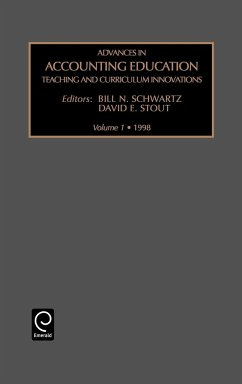 Advances in Accounting Education: Teaching and Curriculum Innovations Vol 1 - Schwartz, Bill Stout, David E.